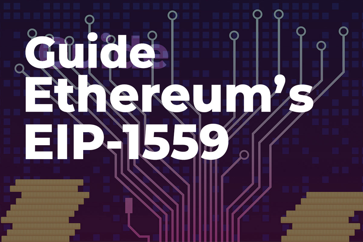 Ethereum's EIP-1559: Comprehensive Guide to London Hardfork