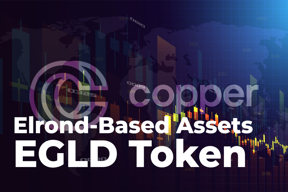 Elrond-Based Assets and EGLD Token Added by Copper.co Custody Services Provider