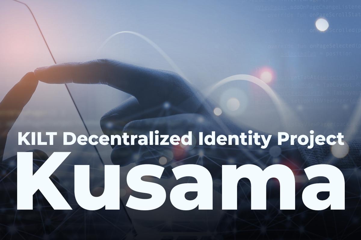 Kusama (KSM) Parachain Auction Won by KILT Decentralized Identity Project