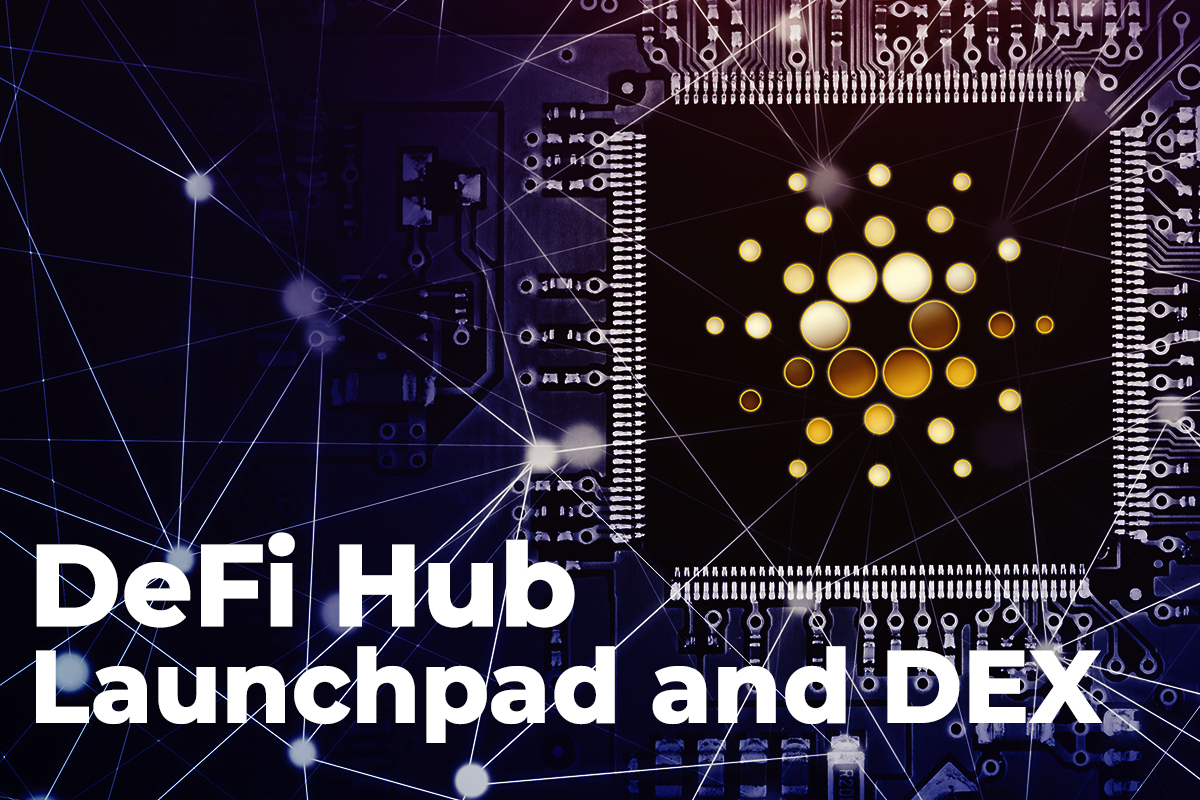 Cardano (ADA) To Have Its Own DeFi Hub with Launchpad and DEX: Details