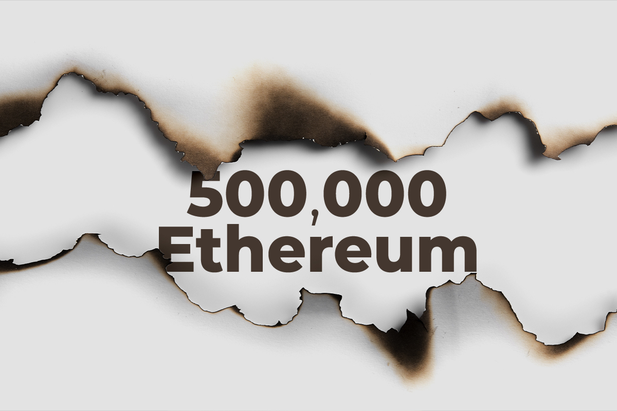More Than 500,000 Ethereum Has Now Burned: Reminder Why It's Good For Market