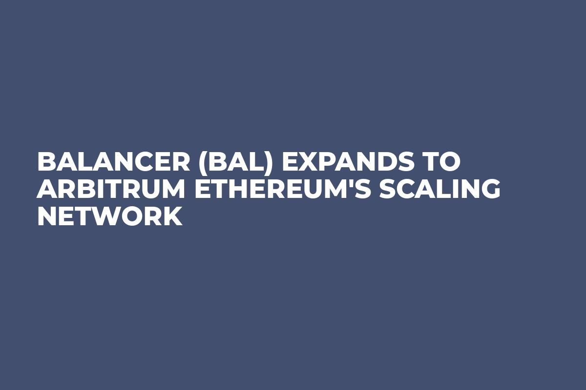 Balancer (BAL) Expands to Arbitrum Ethereum's Scaling Network