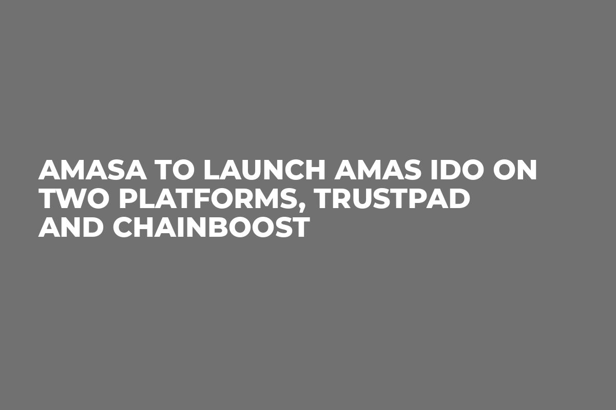 Amasa To Launch AMAS IDO on Two Platforms, Trustpad and Chainboost