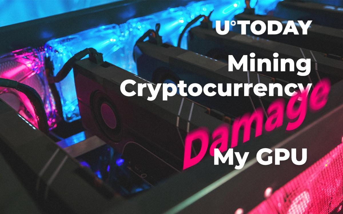 May Mining Cryptocurrency Damage My GPU?