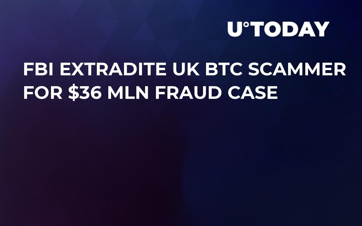 FBI Extradite UK BTC Scammer For $36 Mln Fraud Case