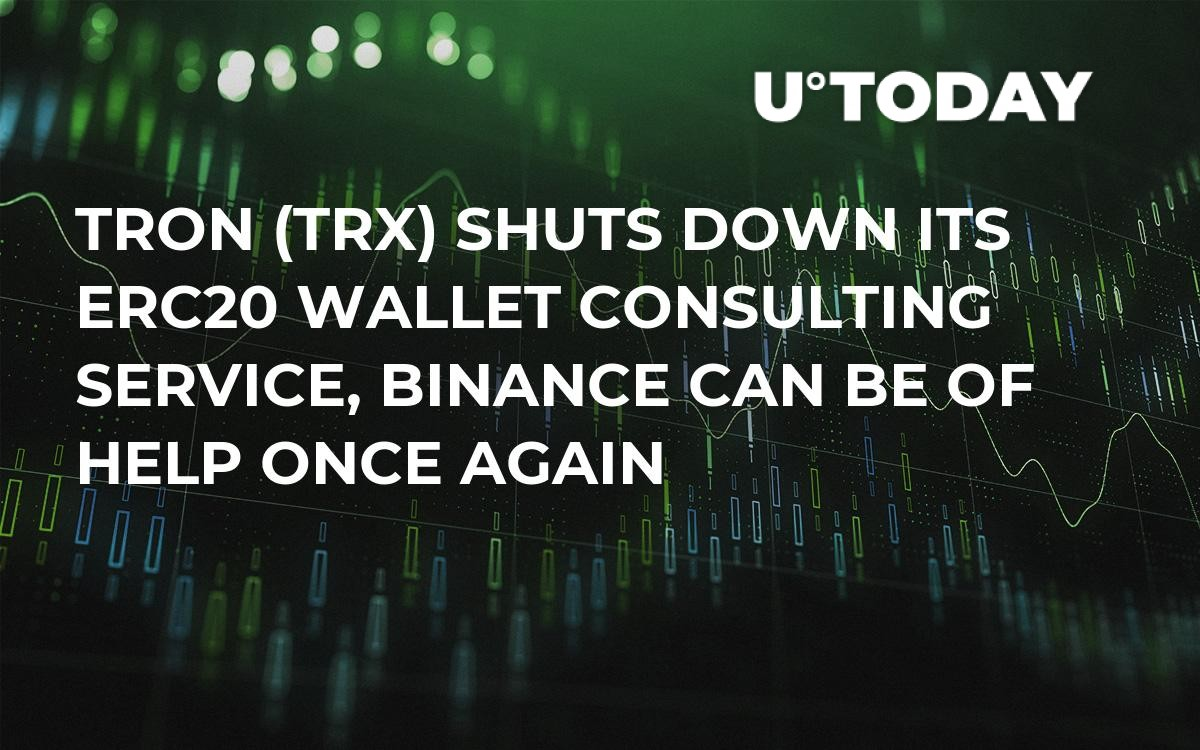Tron (TRX) Shuts Down Its ERC20 Wallet Consulting Service, Binance Can Be of Help Once Again