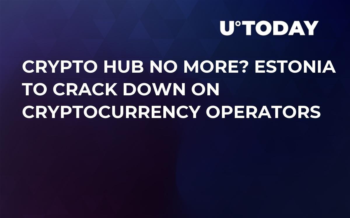 Crypto Hub No More? Estonia to Crack Down on Cryptocurrency Operators