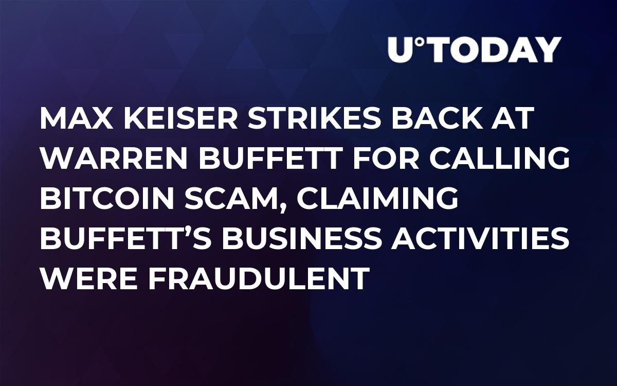 Max Keiser Strikes Back at Warren Buffett for Calling Bitcoin Scam, Claiming Buffett's Business Activities Were Fraudulent