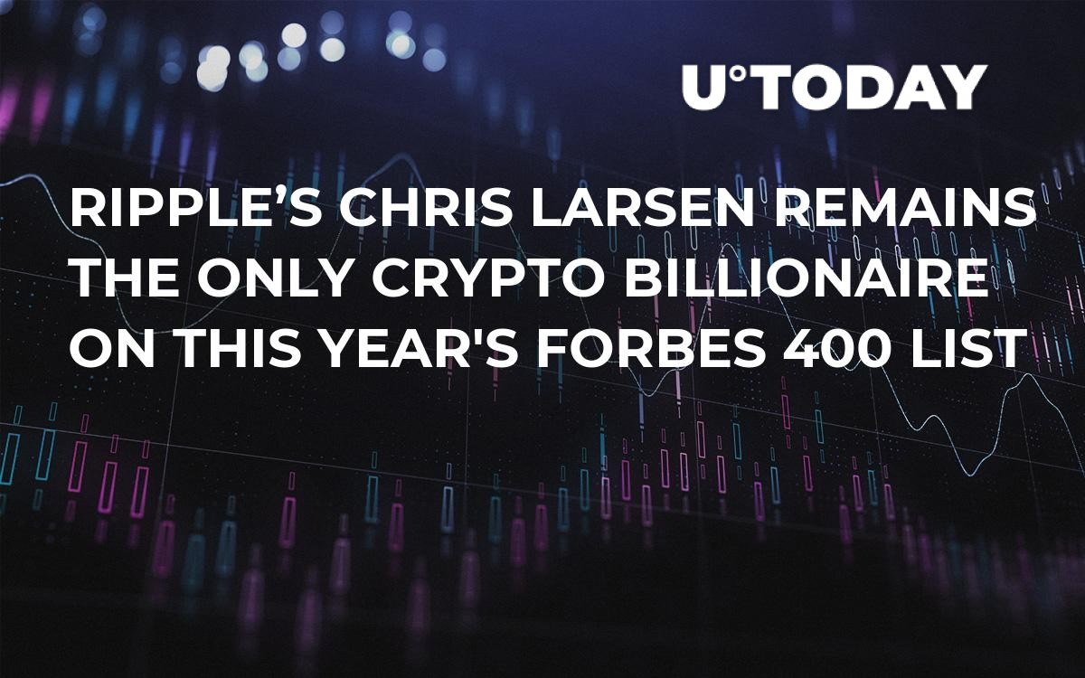 Forbes 400 List 2020.Ripple S Chris Larsen Remains The Only Crypto Billionaire On