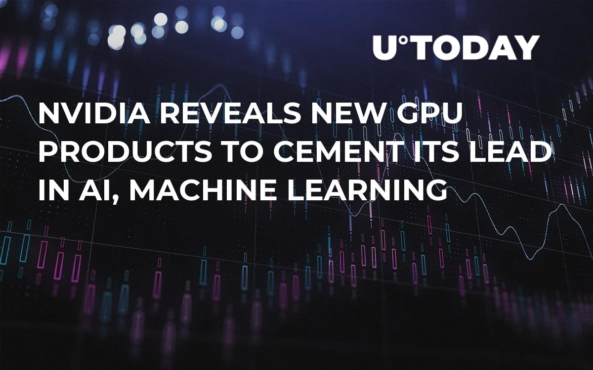 NVIDIA Reveals New GPU Products to Cement Its Lead in AI, Machine Learning