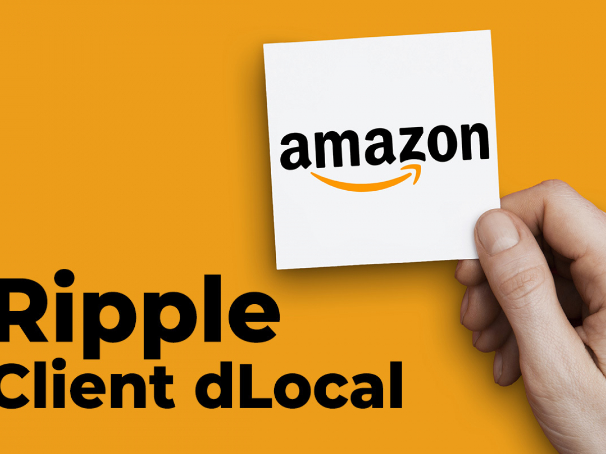 Ripple Client dLocal Expands Partnership with Amazon to Let International Merchants Sell Goods in Brazil