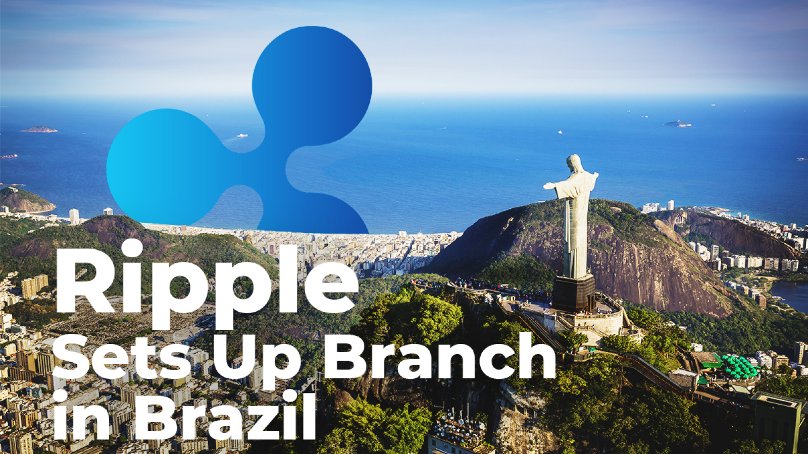 Ripple วางแผนขยายความร่วมมือกับธนาคารในบราซิลในปี 2020