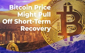 Bitcoin Price Might Pull Off Short-Term Recovery