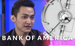 Tron CEO Justin Sun Gets His Account Closed by Bank of America after PayPal's Roelof Botha