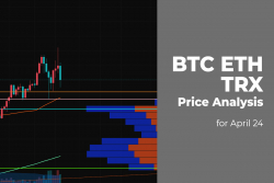BTC, ETH and TRX Price Analysis for April 24