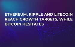 Ethereum, Ripple and Litecoin Reach Growth Targets, While Bitcoin Hesitates
