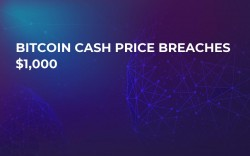 Bitcoin Cash Price Breaches $1,000