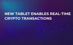 New Tablet Enables Real-Time Crypto Transactions