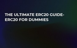 The Ultimate ERC20 Guide- ERC20 for Dummies
