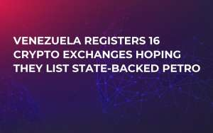 Venezuela Registers 16 Crypto Exchanges Hoping They List State-Backed Petro