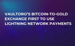Vaultoro's Bitcoin-to-Gold Exchange First to Use Lightning Network Payments