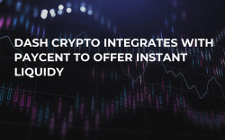 Dash Crypto Integrates with Paycent to Offer Instant Liquidy