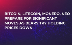 Bitcoin, Litecoin, Monero, NEO Prepare For Significant Moves as Bears Try Holding Prices Down