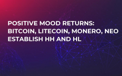 Positive Mood Returns: Bitcoin, Litecoin, Monero, NEO Establish HH and HL