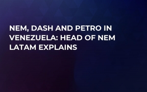 NEM, Dash and Petro in Venezuela: Head of NEM Latam Explains