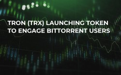 TRON (TRX) Launching Token to Engage BitTorrent Users