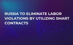 Russia to Eliminate Labor Violations by Utilizing Smart Contracts