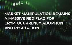 Market Manipulation Remains a Massive Red Flag For Cryptocurrency Adoption and Regulation