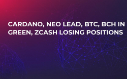 Cardano, Neo Lead, BTC, BCH in Green, Zcash Losing Positions