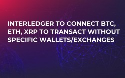 Interledger to Connect BTC, ETH, XRP to Transact without Specific Wallets/Exchanges