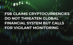 FSB Claims Cryptocurrencies Do Not Threaten Global Financial System But Calls For Vigilant Monitoring