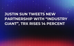 "Justin Sun Tweets New Partnership with ""Industry Giant"", TRX Rises 14 Percent"