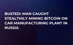 Busted: Man Caught Stealthily Mining Bitcoin on Car Manufacturing Plant in Russia