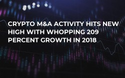 Crypto M&A Activity Hits New High With Whopping 209 Percent Growth in 2018