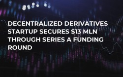 Decentralized Derivatives Startup Secures $13 Mln Through Series A Funding Round