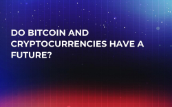 Do Bitcoin and Cryptocurrencies Have a Future?