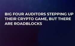 Big Four Auditors Stepping Up Their Crypto Game, But There Are Roadblocks