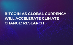 Bitcoin as Global Currency Will Accelerate Climate Change: Research