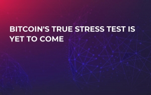 Bitcoin's True Stress Test Is Yet to Come