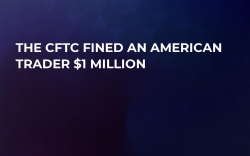 The CFTC Fined an American Trader $1 Million