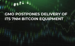 GMO Postpones Delivery Of Its 7nm Bitcoin Equipment