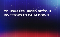 CoinShares Urged Bitcoin Investors To Calm Down