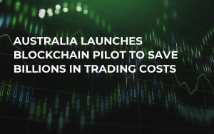 Australia Launches Blockchain Pilot to Save Billions in Trading Costs