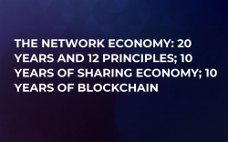The Network Economy: 20 Years and 12 Principles; 10 Years of Sharing Economy; 10 Years of Blockchain