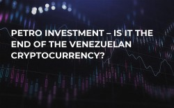 Petro Investment – Is It the End of the Venezuelan Cryptocurrency?
