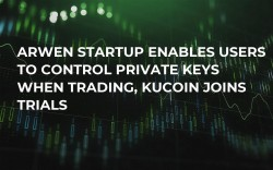 Arwen Startup Enables Users to Control Private Keys When Trading, KuCoin Joins Trials